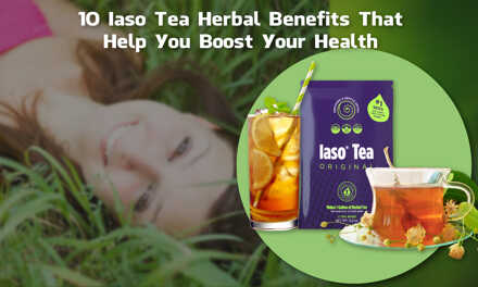 10 Iaso Tea Herbal Benefits That Help You Boost Your Health